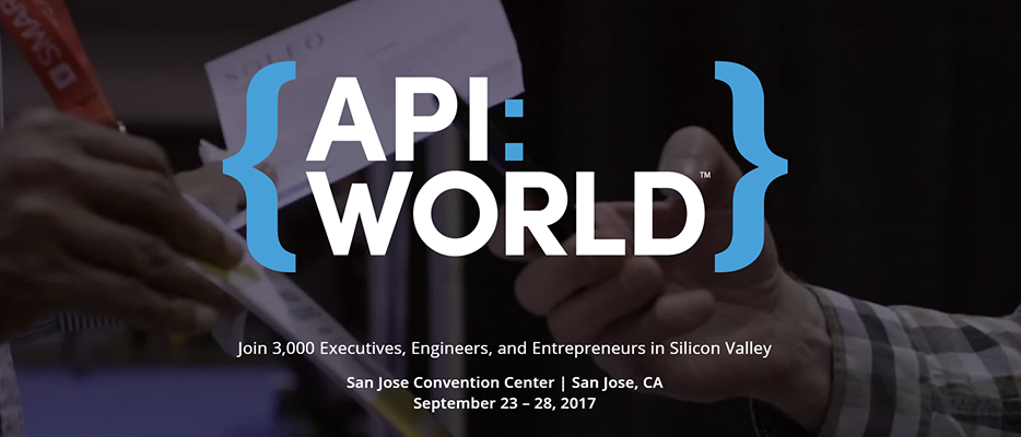 API World - September 23-28, 2017 San Jose, CA